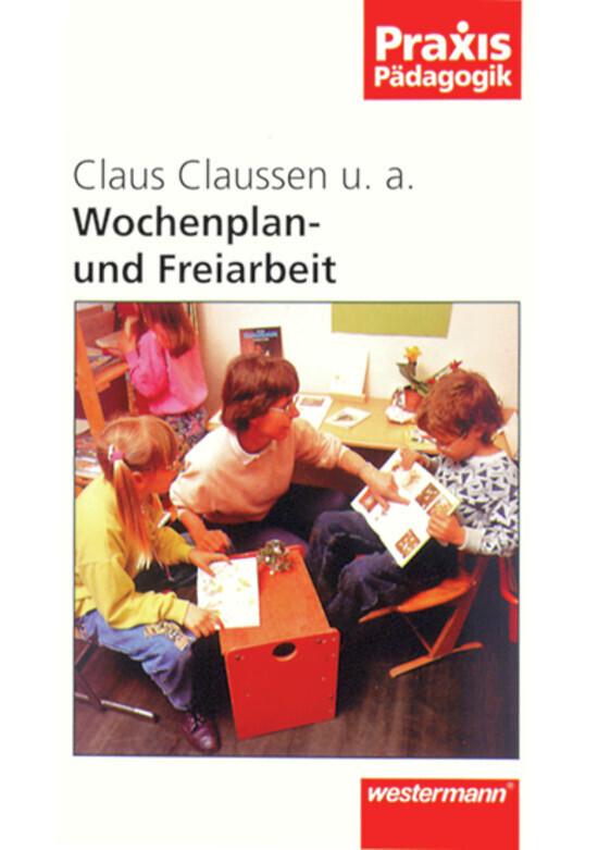 Praxis Pädagogik / Wochenplan- und Freiarbeit als Buch