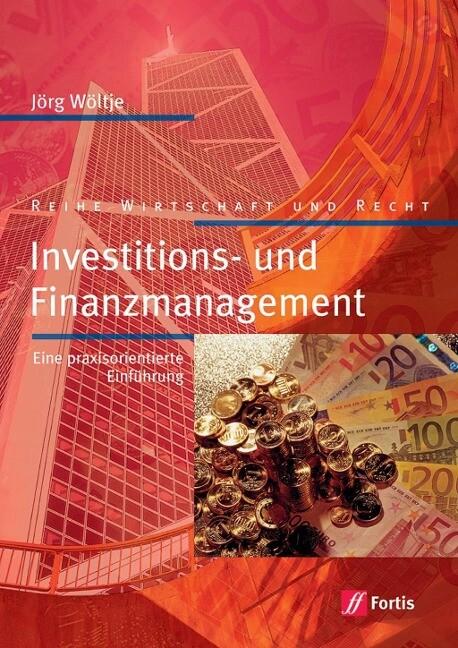 Inverstitions- und Finanzierungsmanagement als Buch