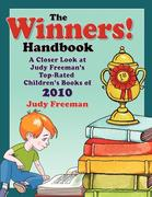 The Winners! Handbook: A Closer Look at Judy Freeman's Top-Rated Children's Books of 2010