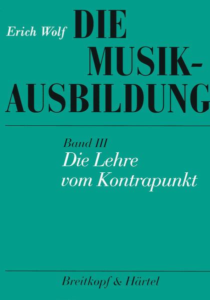 Die Musikausbildung III. Die Lehre vom Kontrapunkt als Buch