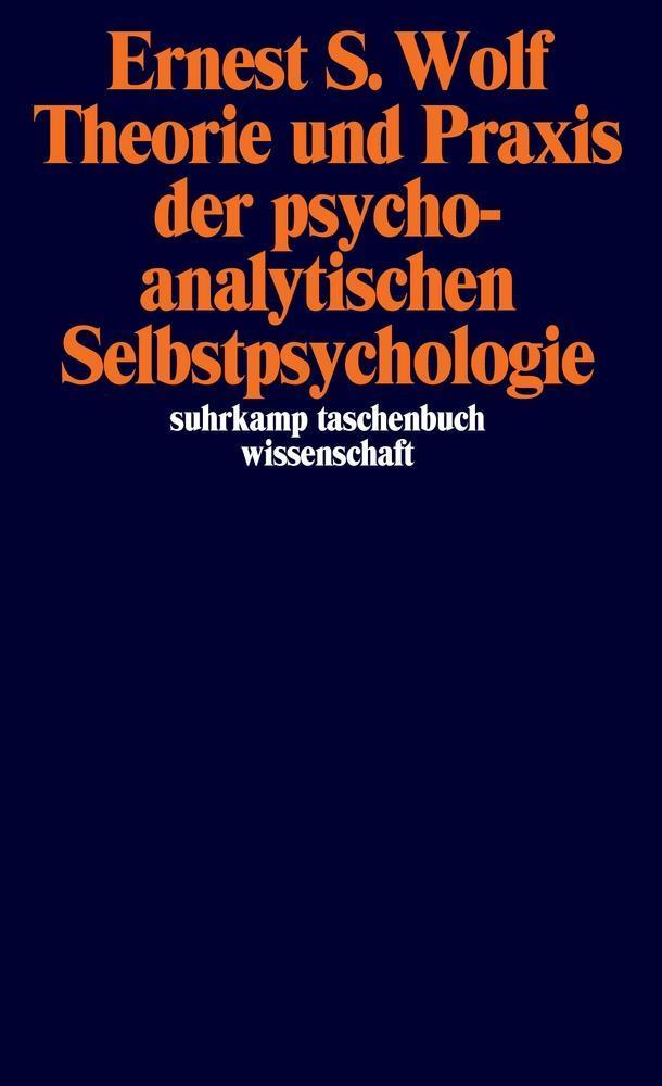 Theorie und Praxis der psychoanalytischen Selbstpsychologie als Taschenbuch