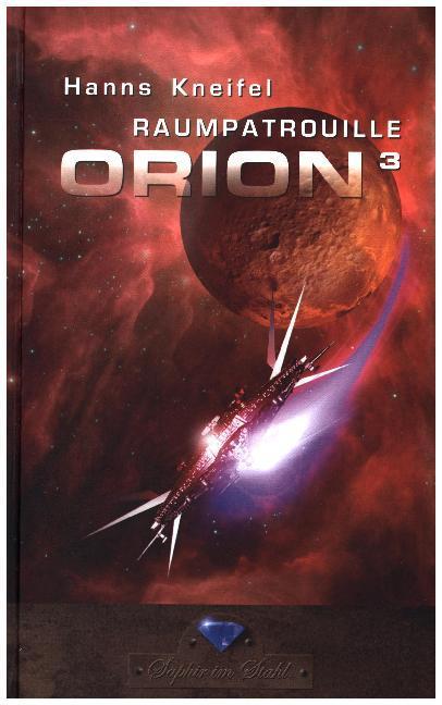 Raumpatrouille Orion 3. Band als Buch von Hanns...