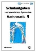 Mathematik 9 Schulaufgaben von bayerischen Gymnasien mit Lösungen