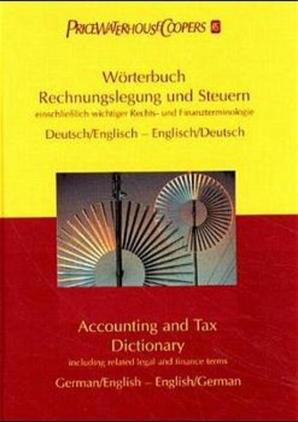 Wörterbuch Rechnungslegung und Steuern. Accounting and Tax Dictionary als Buch