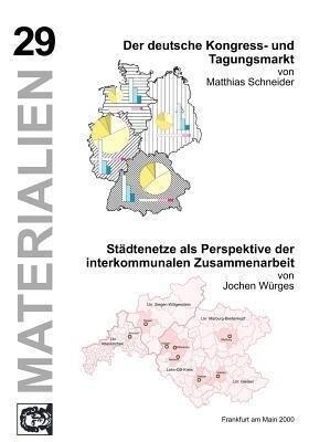 Der deutsche Kongress- u. Tagungsmarkt/Städtenetze als Perspektive der interkommunalen Zusammenarbeit als Buch