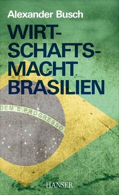 Wirtschaftsmacht Brasilien als Buch von Alexand...