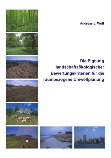 Die Eignung Landschaftsökologischer Bewertungskriterien für die raumbezogene Umweltplanung als Buch