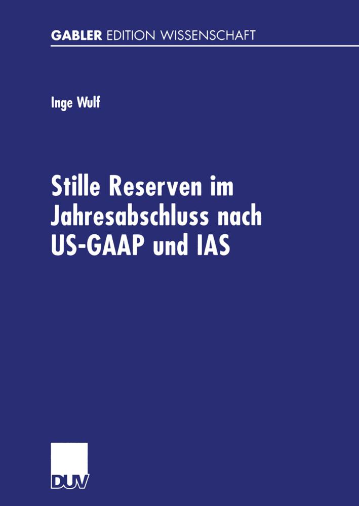 Stille Reserven im Jahresabschluss nach US-GAAP und IAS als Buch