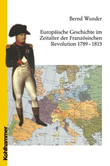 Europäische Geschichte im Zeitalter der Französischen Revolution 1789 - 1815 als Buch