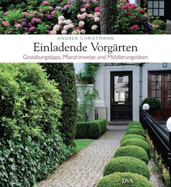 Einladende Vorgärten als Buch von Andrea Christ...
