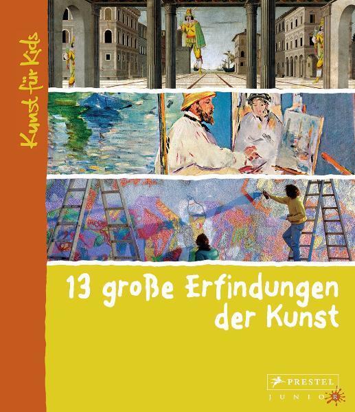 13 große Erfindungen der Kunst als Buch von Flo...