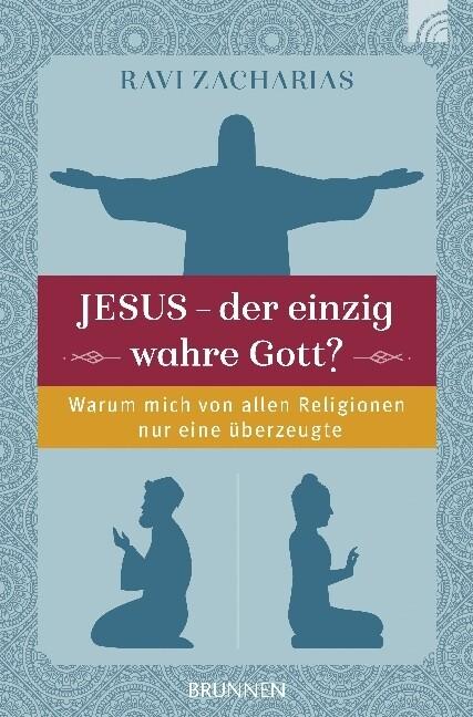 Jesus - der einzig wahre Gott? als Buch