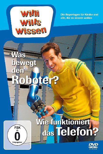 Willi wills wissen. Was bewegt den Roboter? / W...