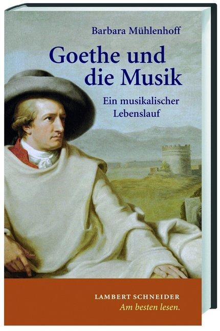 Goethe und die Musik als Buch von Barbara Mühle...