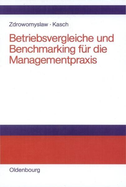 Betriebsvergleiche und Benchmarking für die Managementpraxis als Buch