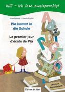 Pia kommt in die Schule. Kinderbuch Deutsch-Französisch