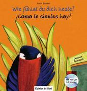 Wie fühlst du dich heute? Kinderbuch Deutsch-Spanisch