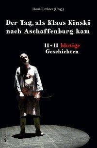 Der Tag, als Klaus Kinski nach Aschaffenburg ka...