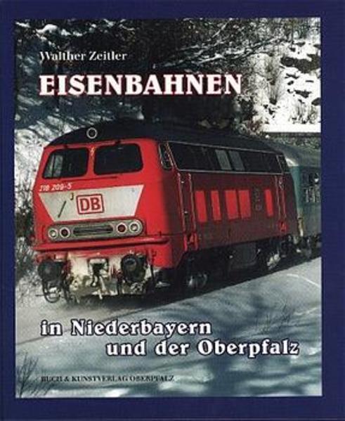Eisenbahnen in Niederbayern und der Oberpfalz als Buch