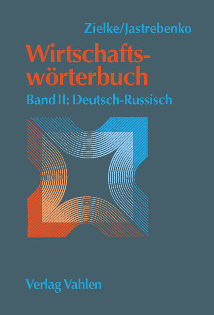 Wirtschaftswörterbuch 2. Deutsch - Russisch als Buch