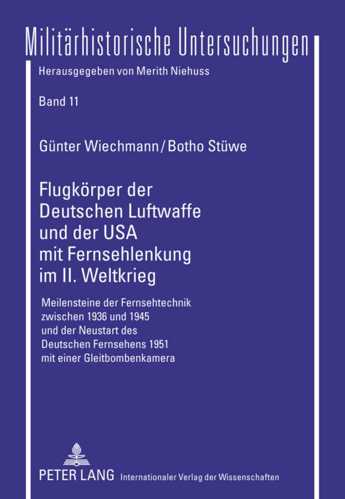 Flugkörper der Deutschen Luftwaffe und der USA mit Fernsehlenkung im II. Weltkrieg als Buch (gebunden)