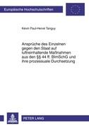 Ansprüche des Einzelnen gegen den Staat auf luftreinhaltende Maßnahmen aus den §§ 44 ff. BImSchG und ihre prozessuale Durchsetzung