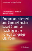 Production-oriented and Comprehension-based Grammar Teaching in the Foreign Language Classroom