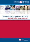 Redaktion Fuchsbriefe. FUCHS-Aktuell: Vermögensmanagement mit ETFs