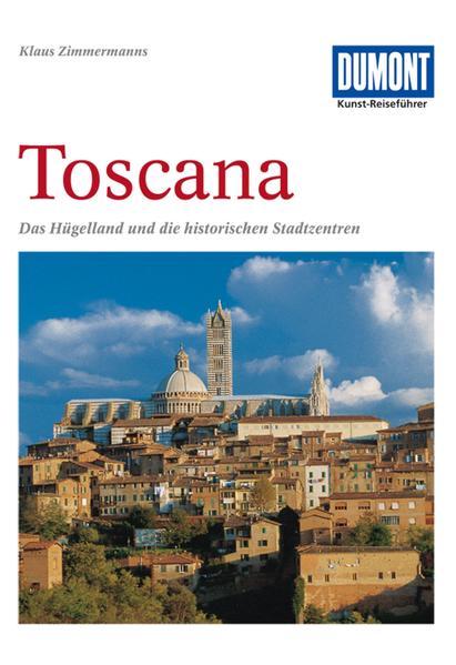 DuMont Kunst-Reiseführer Toscana als Buch