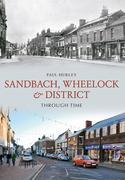 Sandbach, Wheelock & District Through Time