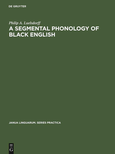 A segmental phonology of black English als Buch...