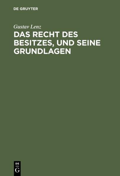 Das Recht des Besitzes, und seine Grundlagen al...
