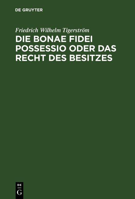 Die bonae fidei possessio oder das Recht des Be...