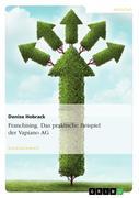 Franchising. Das praktische Beispiel der Vapiano AG