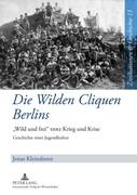 Die Wilden Cliquen Berlins