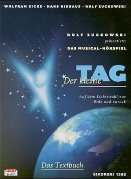 Der kleine Tag. Musical-Hörspiel. Textbuch als ...