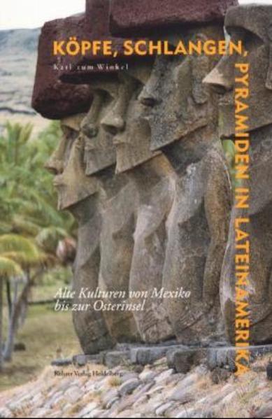 Köpfe, Schlangen, Pyramiden in Lateinamerika als Buch