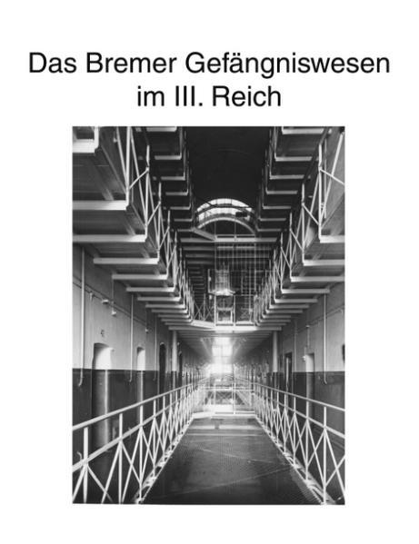 Zur Geschichte des Bremer Gefängniswesens, Band III als Buch