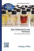 Das Geheimnis von Parfums