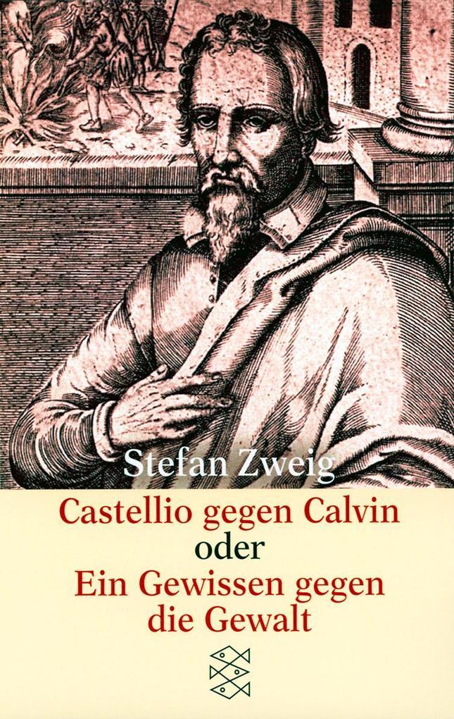 Castellio gegen Calvin. Ein Gewissen gegen Gewalt als Taschenbuch
