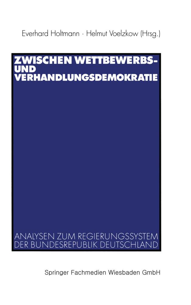 Zwischen Wettbewerbs- und Verhandlungsdemokratie als Buch