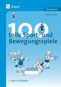 100 tolle Sport- und Bewegungsspiele Klasse 1/2