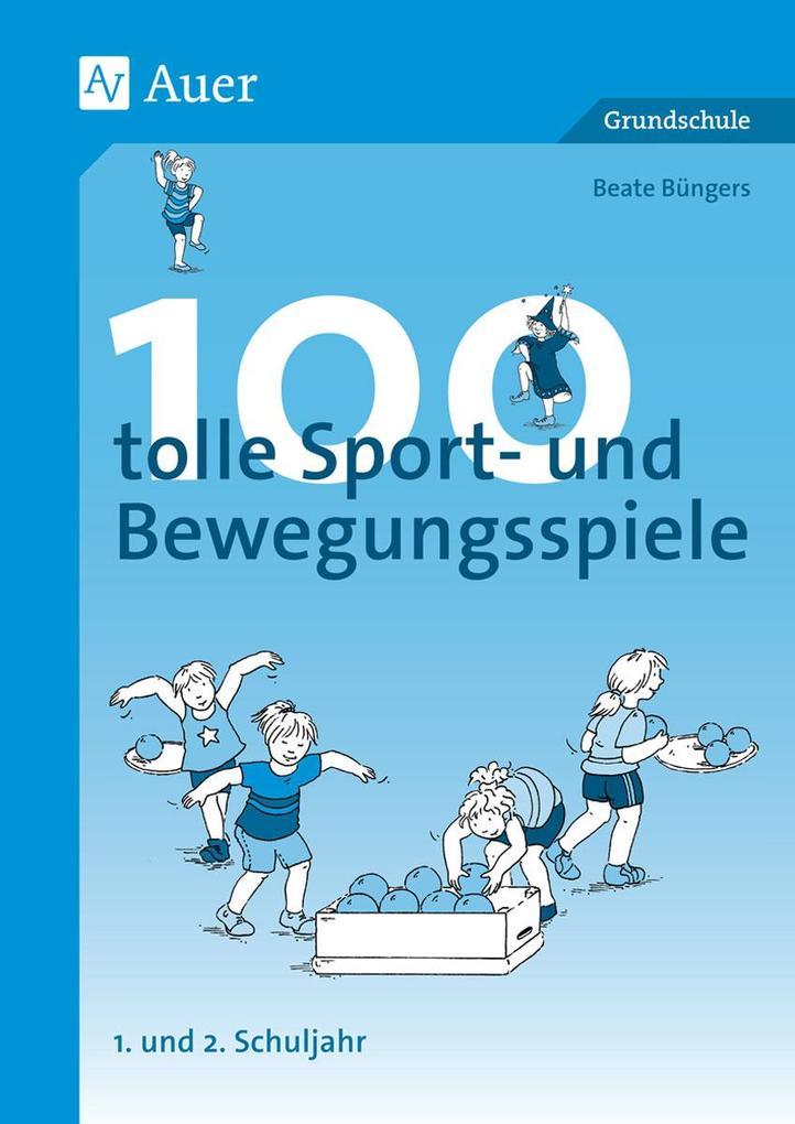 100 tolle Sport- und Bewegungsspiele Klasse 1/2 als Buch