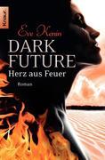 Dark Future 02: Herz aus Feuer