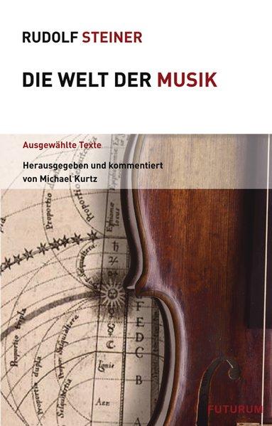 Die Welt der Musik als Buch von Rudolf Steiner