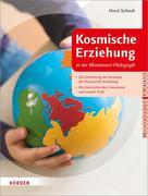 Kosmische Erziehung in der Montessori-Pädagogik