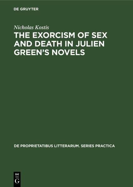 The exorcism of sex and death in Julien Green's novels als Buch (gebunden)