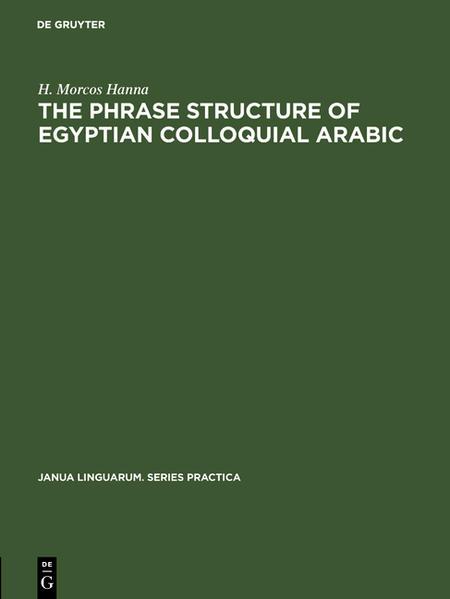 The phrase structure of Egyptian colloquial Arabic als Buch (gebunden)