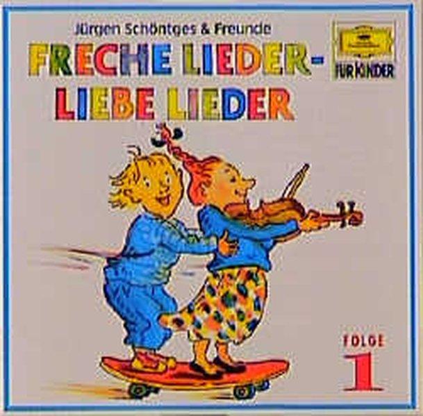 Freche Lieder, Liebe Lieder 1. CD als Hörbuch