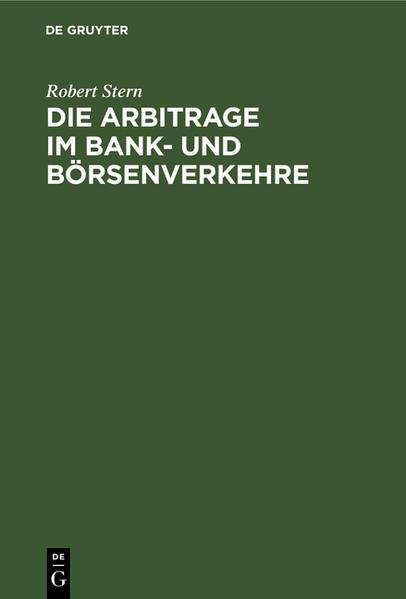 Die Arbitrage im Bank- und Börsenverkehre als Buch (gebunden)